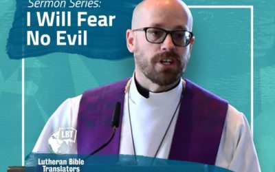 Essentially Translatable – Sermon Series – I Will Fear No Evil