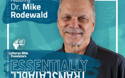 Essentially Translatable: 5 Years in Concordia with LBT | Dr. Mike Rodewald