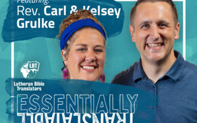Essentially Translatable: Transforming Lives | Rev. Carl and Kelsey Grulke
