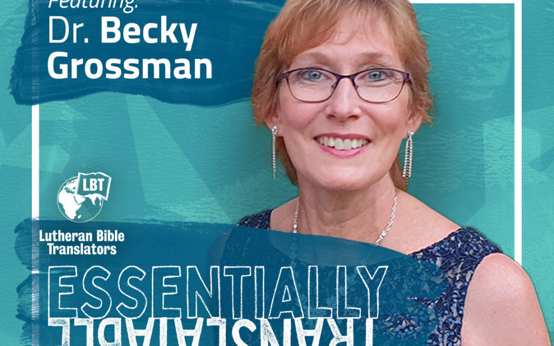 Essentially Translatable: The ABC's of Bible Translation | Dr. Becky Grossmann