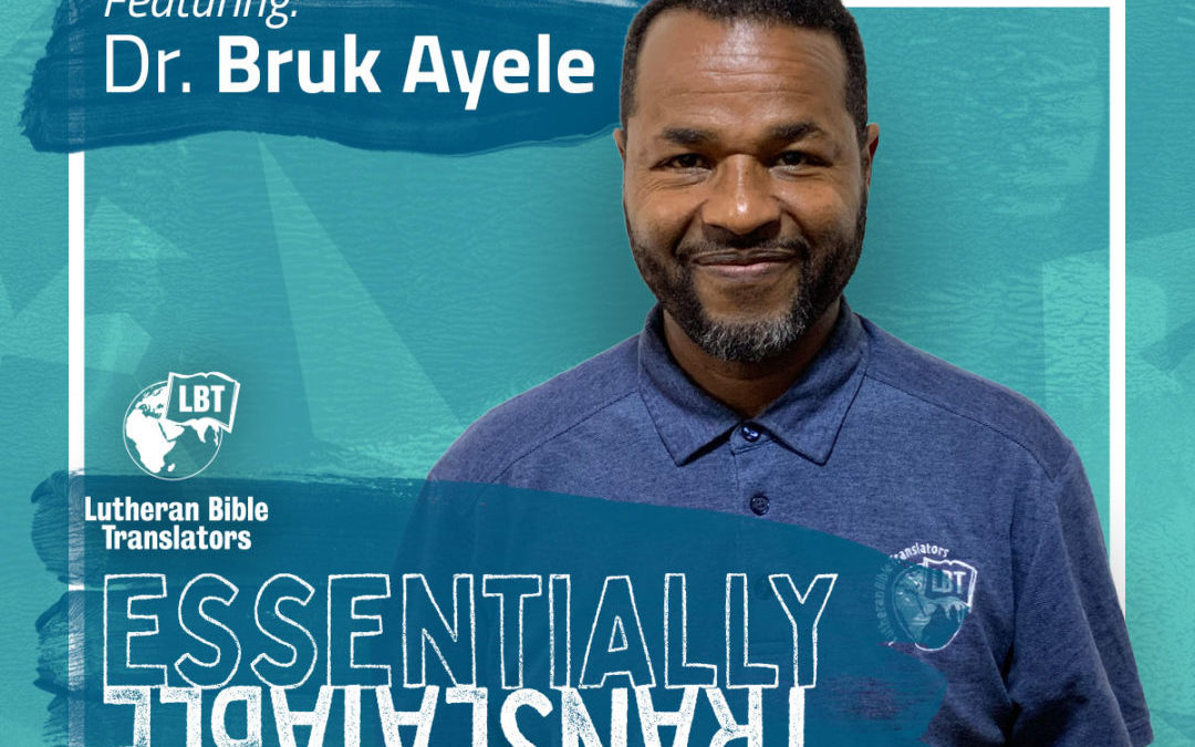 Essentially Translatable: Building a Sustainable Ministry | Dr. Bruk Ayele