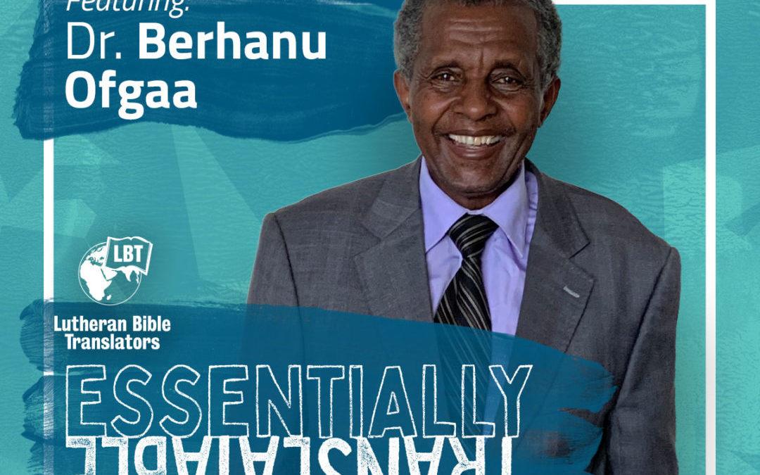 Essentially Translatable: Reaching the Unreached | Dr. Berhanu Ofgaa
