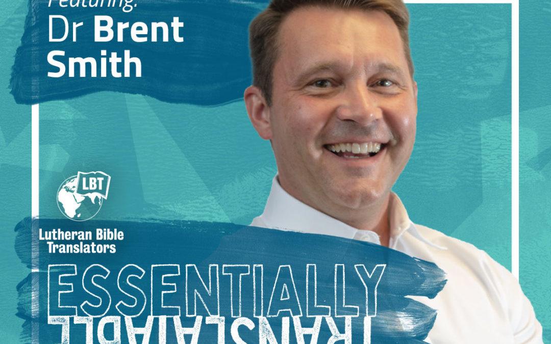 Essentially Translatable: Kingdom Work | Dr. Brent Smith